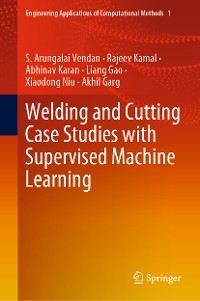 Cover Welding and Cutting Case Studies with Supervised Machine Learning