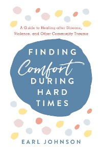 Cover Finding Comfort During Hard Times