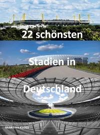 Cover 22 schönsten Stadien in Deutschland