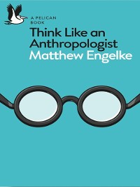Cover Think Like an Anthropologist