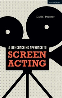 Cover Life-coaching Approach to Screen Acting