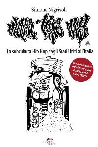 Cover La subcultura Hip Hop dagli Stati Uniti all'Italia