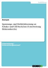 Cover Spannungs- und Drehfeldmessung an Schuko- und CEE-Steckdose (Unterweisung Elektroniker/in)
