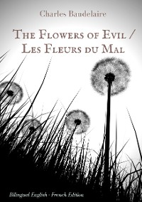 Cover The Flowers of Evil / Les Fleurs du Mal   :  English - French Bilingual Edition