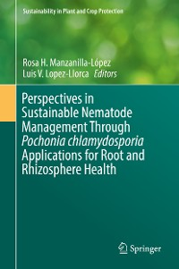 Cover Perspectives in Sustainable Nematode Management Through Pochonia chlamydosporia Applications for Root and Rhizosphere Health