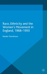 Cover Race, Ethnicity and the Women's Movement in England, 1968-1993