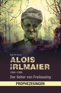 Cover Alois Irlmaier 1894-1959
