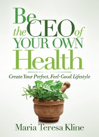 Cover Be the CEO of Your Own Health