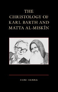 Cover The Christology of Karl Barth and Matta al-Miskin