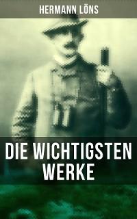 Cover Die wichtigsten Werke von Hermann Löns