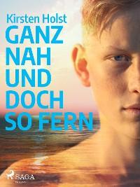 Cover Ganz nah und doch so fern - Jugendbuch