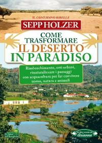 Cover Come Trasformare il Deserto in Paradiso