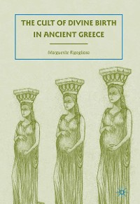 Cover The Cult of Divine Birth in Ancient Greece