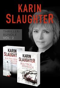 Cover Karin Slaughter Thriller-Bundle Vol. 2 (Kaltes Herz, blanker Hass / Blutige Fesseln)