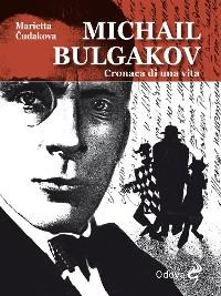 Cover Michail Bulgakov, cronaca di una vita