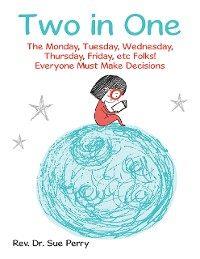 Cover Two in One: The Monday, Tuesday, Wednesday, Thursday, Friday, etc Folks! Everyone Must Make Decisions