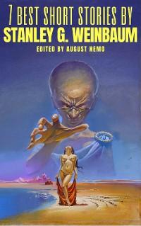 Cover 7 best short stories by Stanley G. Weinbaum