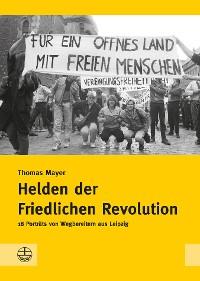 Cover Helden der Friedlichen Revolution