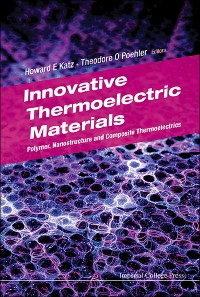 Cover Innovative Thermoelectric Materials: Polymer, Nanostructure And Composite Thermoelectrics