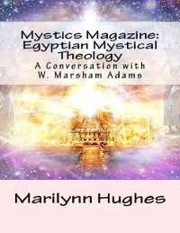 Cover Mystics Magazine: Egyptian Mystical Theology, A Conversation with W. Marsham Adams