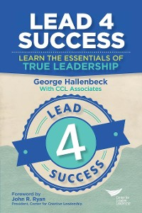 Cover Lead 4 Success: Learn the Essentials of True Leadership