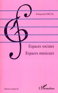Cover Espaces sociaux espaces musicaux