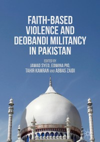 Cover Faith-Based Violence and Deobandi Militancy in Pakistan