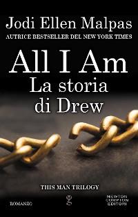 Cover All I am. La storia di Drew
