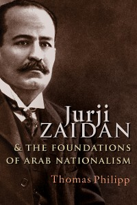 Cover Jurji Zaidan and the Foundations of Arab Nationalism