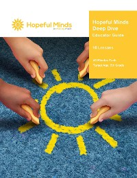 Cover Hopeful Minds Deep Dive Educator Guide