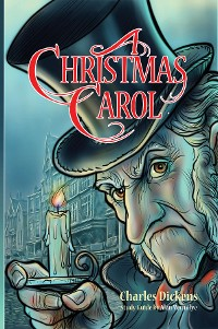 Cover A Christmas Carol for Teens (Annotated including complete book, character summaries, and study guide)