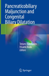 Cover Pancreaticobiliary Maljunction and Congenital Biliary Dilatation