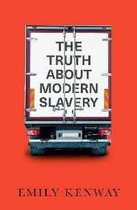 Cover The Truth About Modern Slavery