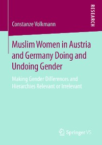 Cover Muslim Women in Austria and Germany Doing and Undoing Gender