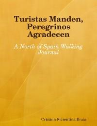 Cover Turistas Manden, Peregrinos Agradecen: A North of Spain Walking Journal