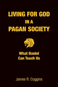 Cover Living for God in a Pagan Society