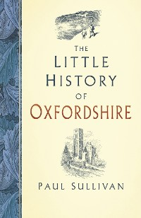 Cover The Little History of Oxfordshire