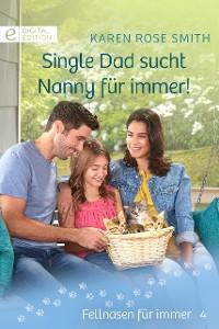 Cover Single Dad sucht Nanny für immer!
