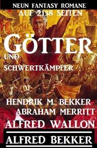 Cover Götter und Schwertkämpfer: Neun Fantasy-Romane auf 2138 Seiten