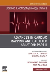 Cover Advances in Cardiac Mapping and Catheter Ablation: Part II, An Issue of Cardiac Electrophysiology Clinics, Ebook
