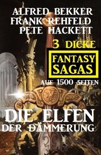 Cover Die Elfen der Dämmerung: 3 dicke Fantasy Sagas auf 1500 Seiten