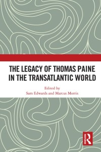Cover Legacy of Thomas Paine in the Transatlantic World