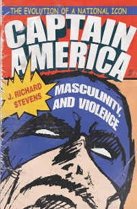 Cover Captain America, Masculinity, and Violence