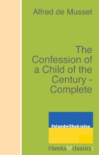 Cover The Confession of a Child of the Century - Complete