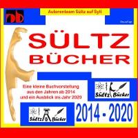 Cover SÜLTZ BÜCHER - Autorenteam Sültz auf Sylt - Buchprojekte 2014 bis 2020