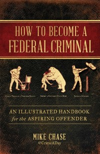 Cover How to Become a Federal Criminal
