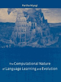 Cover The Computational Nature of Language Learning and Evolution