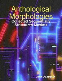 Cover Anthological Morphologies: Collected Sequentially Structured Maxims