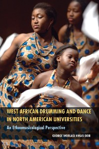 Cover West African Drumming and Dance in North American Universities