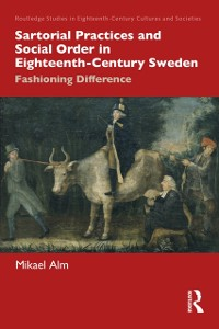 Cover Sartorial Practices and Social Order in Eighteenth-Century Sweden